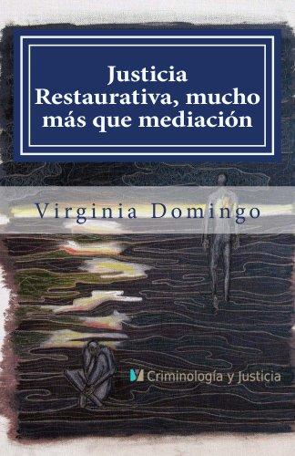 Descargar Libro Justicia Restaurativa, Mucho Más Que Mediación Virginia Domingo