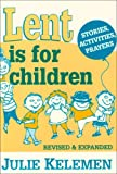 Lent Is for Children, Julie Kelemen, 0892435321