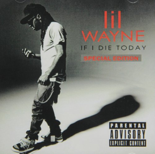 Lil Wayne - If I Die Today - Zortam Music