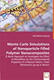 Monte Carlo Simulations of Nanoparticle Filled Polymer Nanocomposites - a Novel Approach to Investigate the Effect of Nanofillers on the Conformation, Fatih Mehmet Erguney, 3639005031