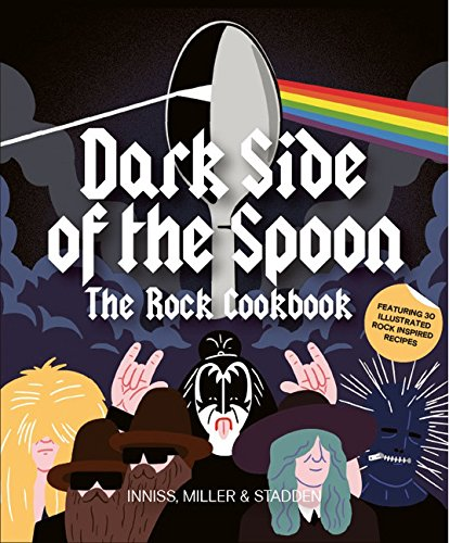 Read Online Dark Side of the Spoon: The Rock Cookbook pdf epub