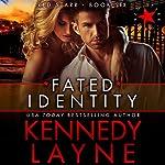 Fated Identity | Kennedy Layne