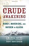 Crude Awakening, Amanda Coyne and Tony Hopfinger, 1568584474