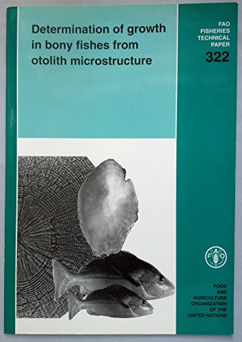 Determination of Growth in Bony Fishes from Otolith Microstructure (Fisheries Technical Papers : No 332)