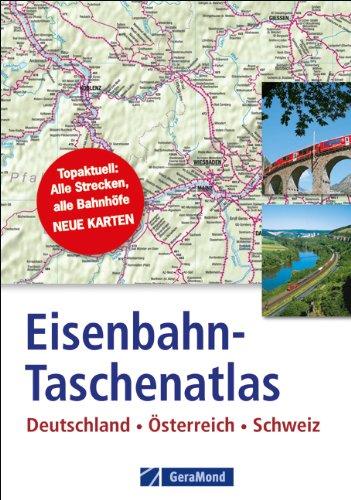 Eisenbahn-Taschenatlas: Deutschland, Österreich, Schweiz