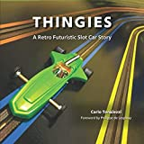 THINGIES: A Retro Futuristic Slot Car Story by  Carlo Tonalezzi in stock, buy online here