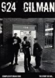 924 Gilman: The Story So Far...