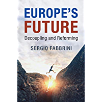Europe's Future: Decoupling and Reforming (English Edition)