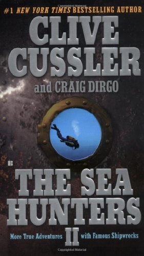 The Sea Hunters by Clive Cussler and Craig Dirgo