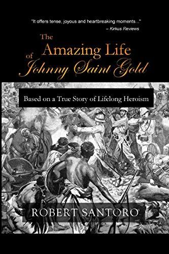 (The Amazing Life of Johnny Saint Gold)
