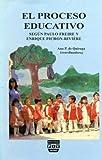 img - for PROCESO EDUCATIVO SEGUN PAULO FREIRE Y ENRIQUE PICHON RIVIER book / textbook / text book