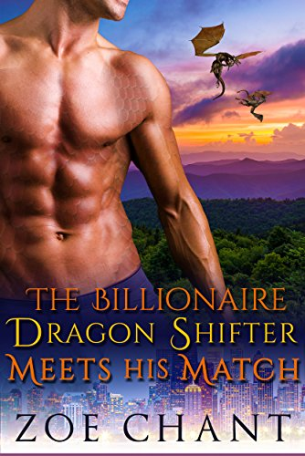 The Billionaire Dragon Shifter Meets His Match (Gray's Hollow Dragon Shifters Book 6)
