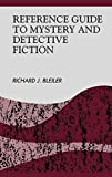 Reference Guide to Mystery and Detective Fiction (Reference Sources in the Humanities)