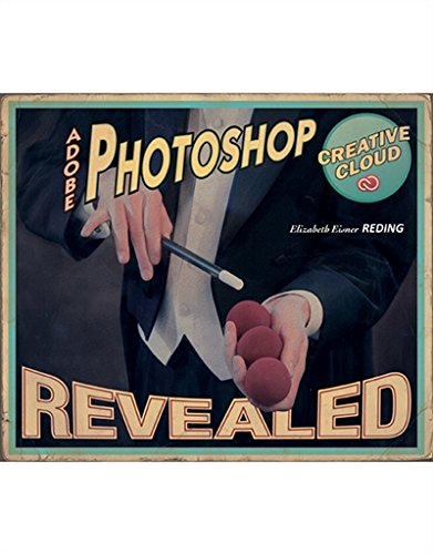 Adobe Photoshop Creative Cloud Revealed (Stay Current with Adobe Creative Cloud) Adobe Photoshop Art