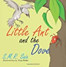 Little Ant and the Dove (Little Ant Books) (Volume 5)