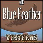 Blue Feather | Zane Grey