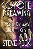 Coyote Dreaming: Find Yourself While You Sleep