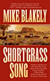 Shortgrass Song, Mike Blakely, 0812530292