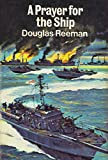 A Prayer for the Ship, Douglas Reeman, 0399111395