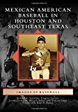 Mexican American Baseball in Houston and Southeast
