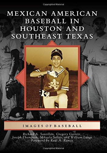 Search : Mexican American Baseball in Houston and Southeast Texas (Images of Baseball)