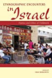 Ethnographic Encounters in Israel : Poetics and Ethics of Fieldwork, , 0253008611