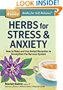 #5: Herbs for Stress & Anxiety: How to Make and Use Herbal Remedies to Strengthen the Nervous System. A Storey BASICS Title: How to Make and Use Herbal Remedies ... the Nervous System. A Storey BASICS Title