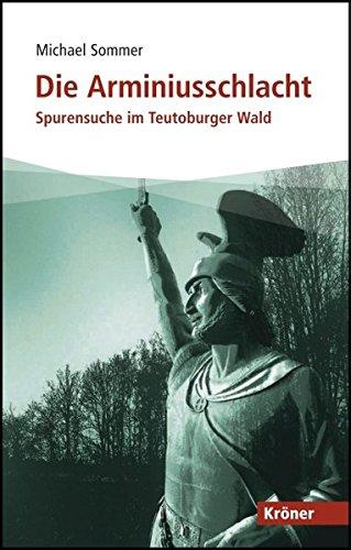Die Arminiusschlacht: Spurensuche im Teutoburger Wald (Kröner Taschenbuch (KTB))