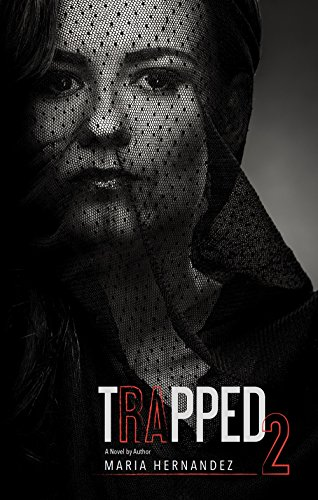 Trapped 2 by Maria Hernandez