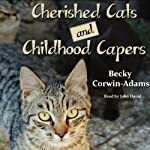 Cherished Cats and Childhood Capers | Becky Corwin-Adams