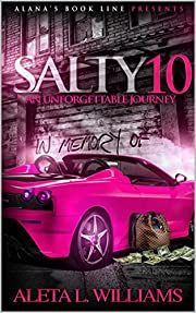 Salty 10: An Unforgettable Journey (A Ghetto Soap Opera)
