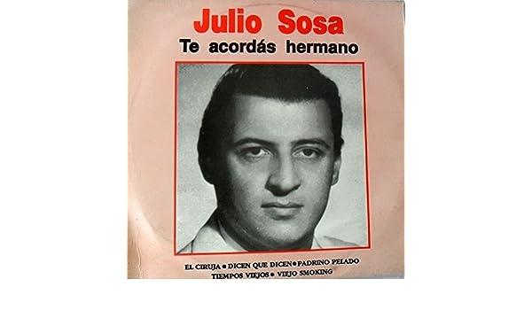 JULIO SOSA-TE ACORDARAS HERMANO-EL CIRUJA-TIEMPOS VIEJOS-RCA/BMG-COLLECTIB NM ++ - JULIO SOSA-TE ACORDARAS HERMANO-EL CIRUJA-TIEMPOS ...