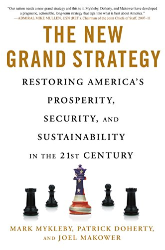 The New Grand Strategy: Restoring America\'s Prosperity, Security ...