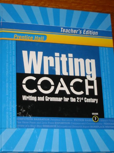 Prentice Hall Writing Coach: Writing and Grammar for the 21st Century; Grade 7 (Teacher's Edition)