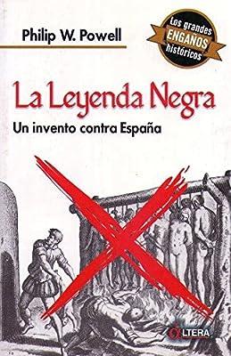 LA LEYENDA NEGRA. Un invento contra España. Traducción de Carlos ...