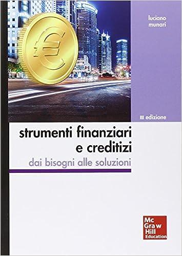 munari strumenti finanziari  : Strumenti finanziari e creditizi. Con aggiornamento ...