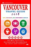Vancouver Travel Guide 2018: Shops, Restaurants, Arts, Entertainment and Nightlife in Vancouver, Canada (City Travel Guide 2018)
