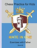 Mate In One: Chess Practice For Kids (exercises With Father)-G.goand