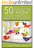 50 Things to Know About Having a Baby on a Budget: Tips on Affordable Family Life With the Newborn
