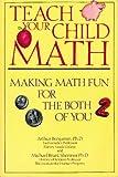 Teach Your Child Math, Arthur Benjamin and Michael B. Shermer, 0929923324