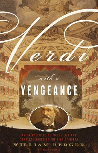 verdi-with-a-vengeance-an-energetic-guide-to-the-life-and-complete-works-of-the-king-of-opera