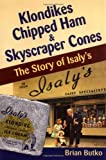 Front cover for the book Klondikes, Chipped Ham, & Skyscraper Cones: The Story of Isaly's by Brian Butko