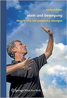 Libros Descargar Atem Und Bewegung: Theorie Und 100 Praktische Ubungen PDF Gratis