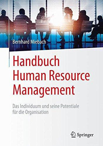 Handbuch Human Resource Management: Das Individuum und seine Potentiale für die Organisation
