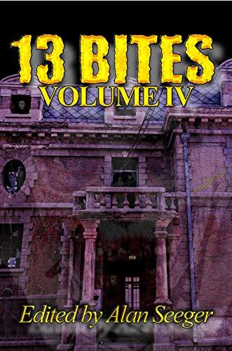 13 Bites Volume IV (13 Bites Horror Anthology Series Book 4)