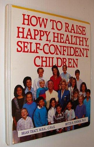 How to Raise Happy, Healthy, Self-Confident Children: 6 Audio Cassette Tape Set