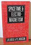 img - for Spacetime and Electromagnetism: An Essay on the Philosophy of the Special Theory of Relativity book / textbook / text book