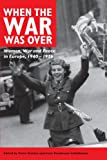 When the War Was Over: Women, War, and Peace in Europe, 1940-1956, Irene Bandhauer-Schoffmann, 0718501802
