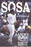 img - for Sammy Sosa: An Autobiography by Sammy Sosa (2000-05-04) book / textbook / text book