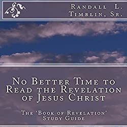 No Better Time to Read the Revelation of Jesus Christ